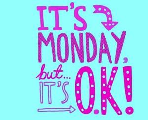 Its Monday